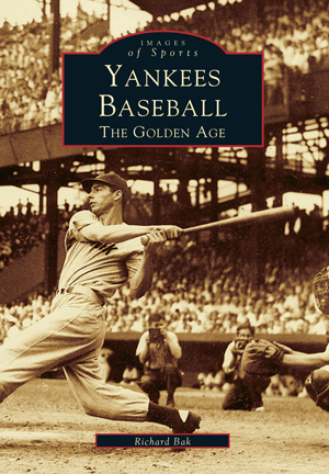 Yankees Baseball: The Golden Age