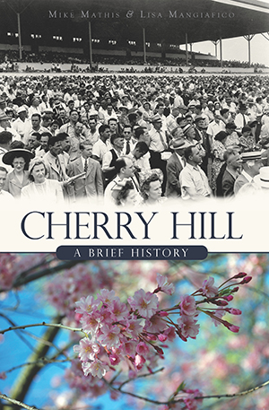 Cherry Hill: A Brief History