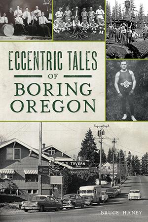 Eccentric Tales of Boring, Oregon
