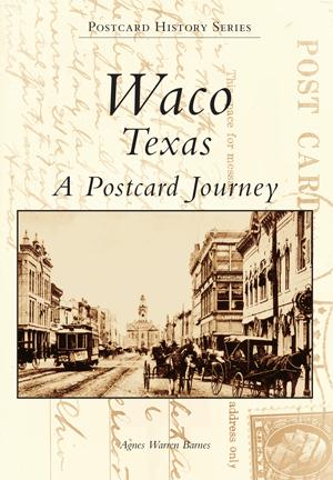 Waco, Texas A Postcard Journey
