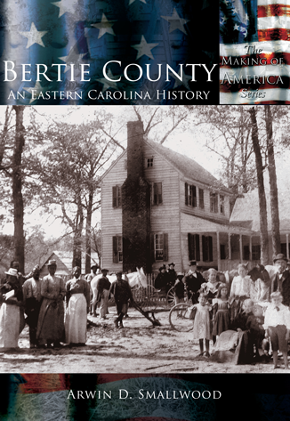 Bertie County: An Eastern Carolina History