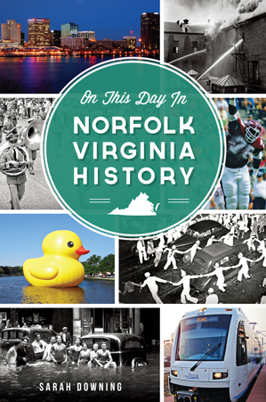 On This Day in Norfolk, Virginia History
