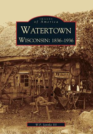 Watertown, Wisconsin: 1836-1936