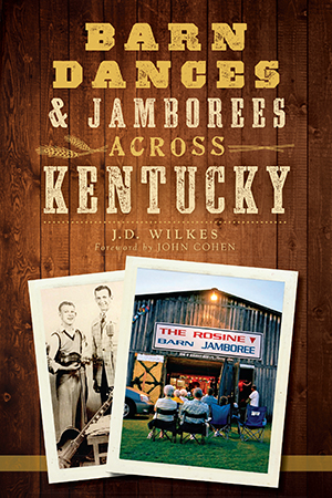 Barn Dances & Jamborees Across Kentucky