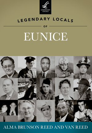 Legendary Locals of Eunice