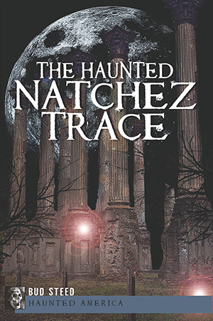 The Haunted Natchez Trace