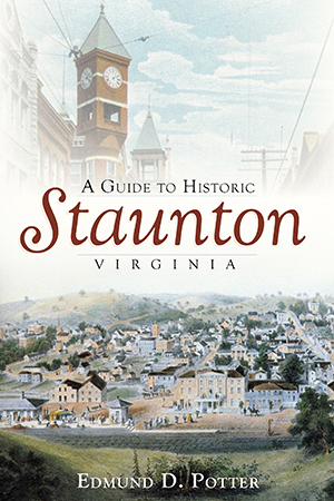 A Guide to Historic Staunton, Virginia