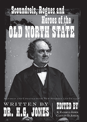 Scoundrels, Rogues and Heroes of the Old North State