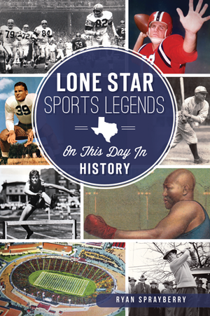Lone Star Sports Legends: On This Day in History