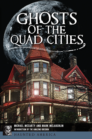Ghosts of the Quad Cities
