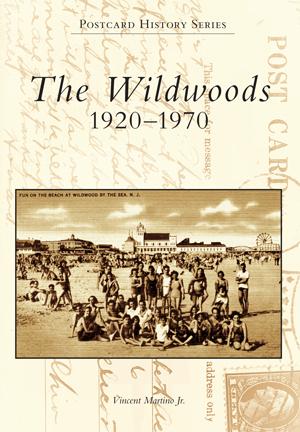 The Wildwoods: 1920-1970
