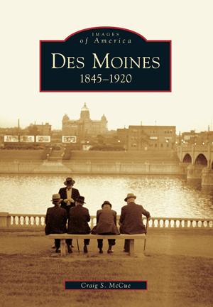 Des Moines: 1845-1920