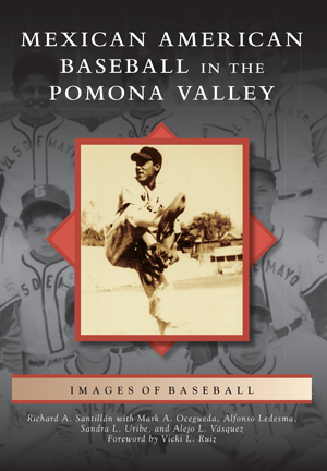 Mexican American Baseball in the Pomona Valley