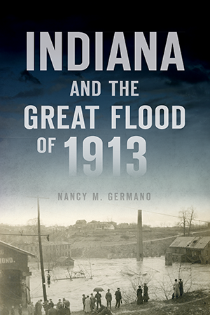 Indiana and the Great Flood of 1913