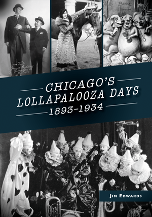 Chicago's Lollapalooza Days: 1893-1934