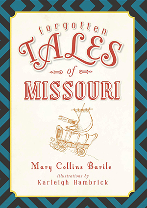 Forgotten Tales of Missouri