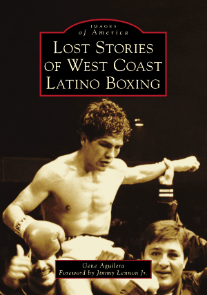 Lost Stories of West Coast Latino Boxing