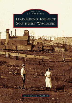 Lead Mining Towns of Southwest Wisconsin