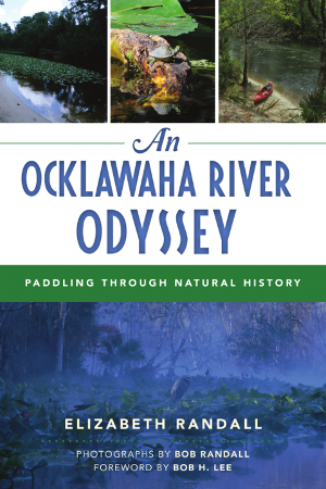 An Ocklawaha River Odyssey: Paddling Through Natural History