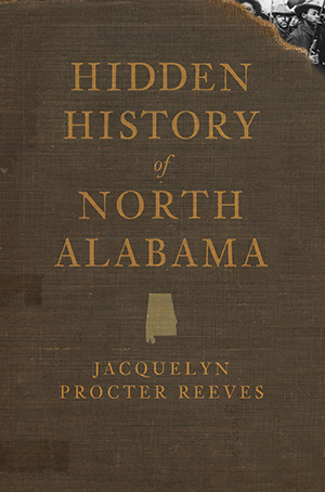 Hidden History of North Alabama