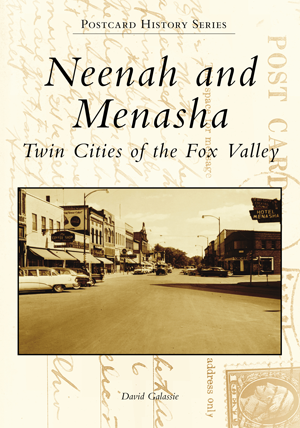 Neenah and Menasha: Twin Cities of the Fox Valley