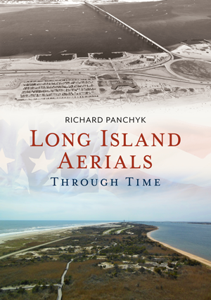 Long Island Aerials Through Time