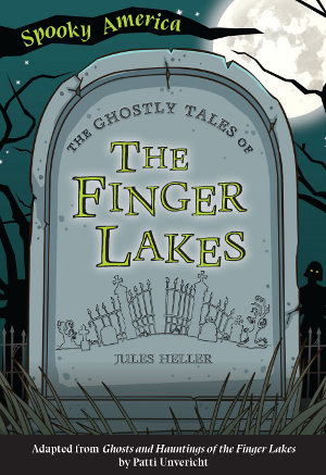 The Ghostly Tales of the Finger Lakes