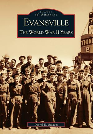 Evansville: The World War II Years