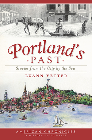 Portland's Past: Stories from the City by the Sea