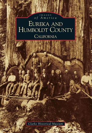 Eureka and Humboldt County: California