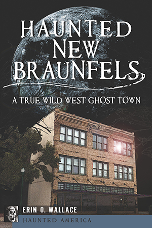 Haunted New Braunfels