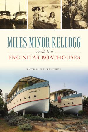 Miles Minor Kellogg and the Encinitas Boathouses