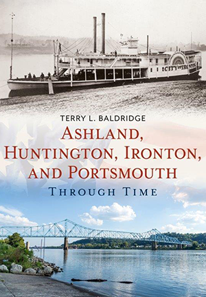 Ashland, Huntington, Ironton, and Portsmouth Through Time