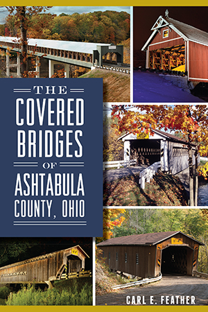 The Covered Bridges of Ashtabula County, Ohio
