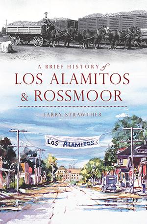 A Brief History of Los Alamitos-Rossmoor