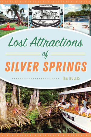 Lost Attractions of Silver Springs