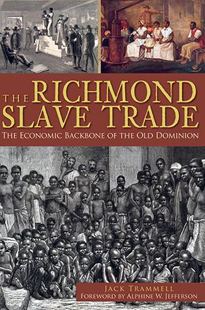 The Richmond Slave Trade: The Economic Backbone of the Old Dominion