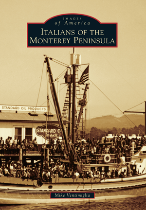 Italians of the Monterey Peninsula
