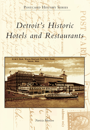 Detroit's Historic Hotels and Restaurants