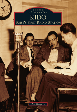 KIDO: Boise's First Radio Station