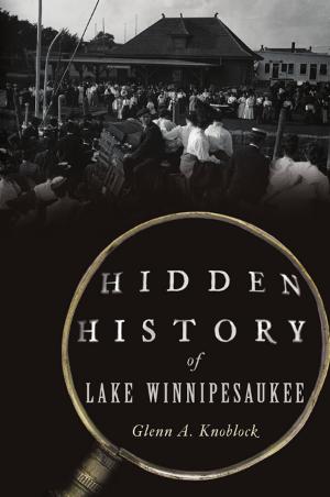 Hidden History of Lake Winnipesaukee