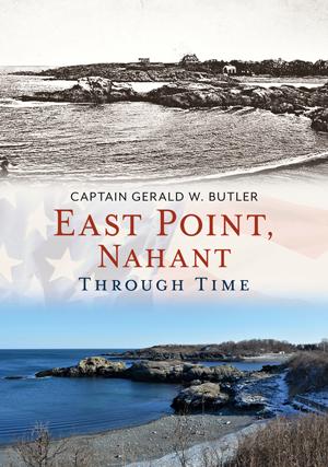 East Point, Nahant Through Time