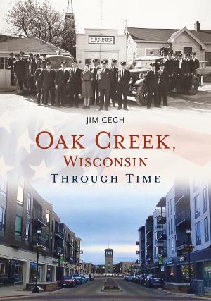Oak Creek, Wisconsin Through Time