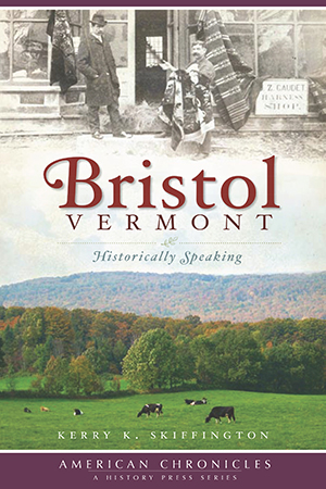Bristol, Vermont: Historically Speaking