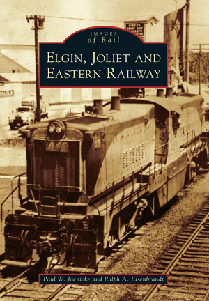 The Elgin, Joliet and Eastern Railway