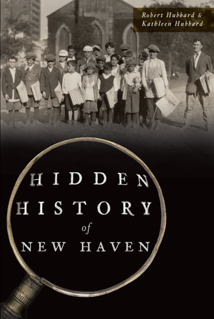 Hidden History of New Haven