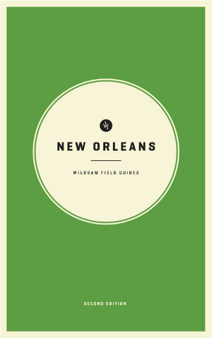 Wildsam Field Guides  New Orleans 2nd Edition