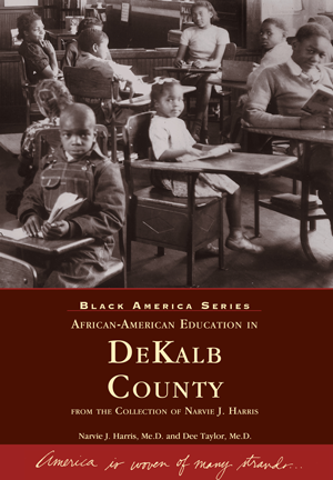 African American Education in DeKalb County: From the Collection of Narvie J. Harris