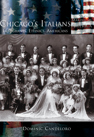 Chicago's Italians: Immigrants, Ethnics, Americans