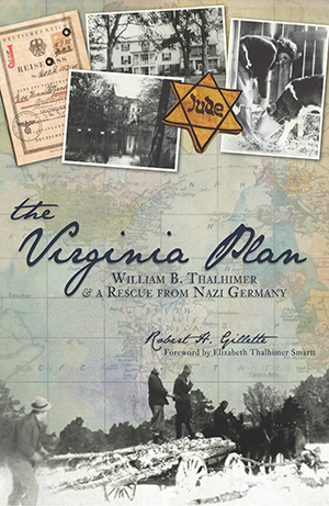 The Virginia Plan: William B. Thalhimer & a Rescue from Nazi Germany